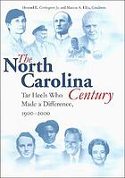 The North Carolina century : Tar Heels who made a difference, 1900-2000
