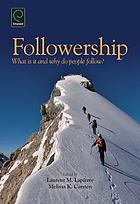Followership : What is it and why do people follow?.