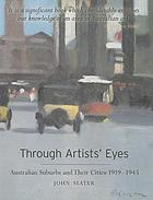 Through artists' eyes : Australian suburbs and their cities, 1919-1945