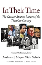 In their time : the greatest business leaders of the twentieth century