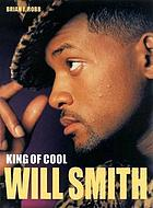 Will Smith : King of Cool