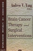 Brain cancer therapy and surgical interventions