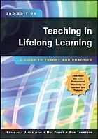 Teaching In Lifelong Learning : a Guide To Theory And Practice.