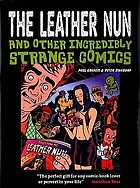 The leather nun and other incredibly strange comics