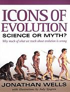 Icons of evolution : science or myth? : why much of what we teach about evolution is wrong