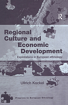 Regional culture and economic development : explorations in European ethnology