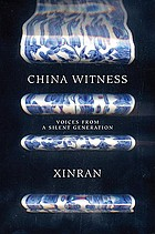 China witness : voices from a silent generation