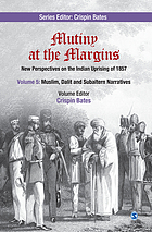 Mutiny at the margins : new perspectives on the Indian uprising of 1857. Volume 5, Muslim, Dalit and subaltern narratives