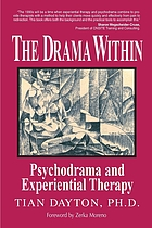 The drama within : psychodrama and experiential therapy