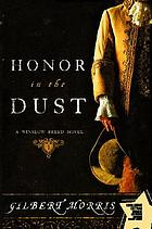 Honor in the dust : a novel