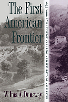 The first American frontier : transition to capitalism in southern Appalachia, 1700-1860