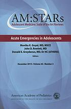 Adolescent medicine : state of the art reviews : acute emergencies in adolescents. Volume 26, number 3