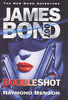 Ian Fleming's James Bond in Raymond Benson's Doubleshot.
