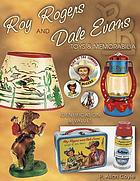 Roy Rogers and Dale Evans toys & memorabilia : identification & values