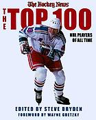 The top 100 NHL hockey players of all time,