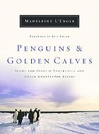Penguins + golden calves : icons and idols