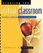 Creating the virtual classroom : distance learning with the Internet