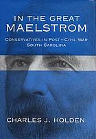 In the great maelstrom : conservatives in post-Civil War South Carolina