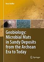 Geobiology : microbial mats in sandy deposits from the archean era to today