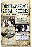 Birth, marriage and death records : a guide for family historians