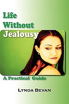 Life without jealousy : a practical guide