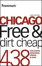Frommer's Chicago : free and dirt cheap