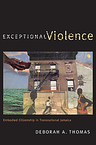 Exceptional violence : embodied citizenship in transnational Jamaica