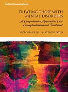 Treating those with mental disorders : a comprehensive approach to case conceptualization and treatment