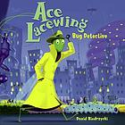 Ace Lacewing : bug detective