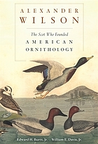 Alexander Wilson : the Scot who founded American ornithology