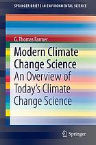 Modern climate change science : an overview of today's climate change science