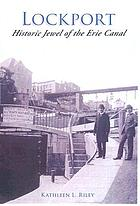 Lockport : Historic jewel of the Erie Canal
