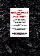 The Holocaust and history : the known, the unknown, the disputed, and the reexamined