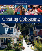 Creating cohousing : building sustainable communities