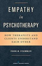 Empathy in psychotherapy : how therapists and clients understand each other
