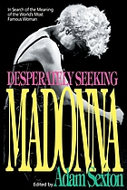 Desperately seeking Madonna : in search of the meaning of the world's most famous woman