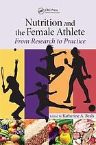 Nutrition and the female athlete : from research to practice