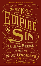 Empire of sin : a story of sex, jazz, murder and the battle for New Orleans