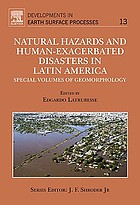 Natural hazards and human-exacerbated disasters in Latin-America : special volumes of geomorphology