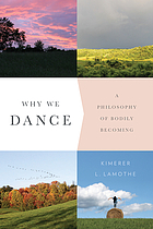 Why we dance : a philosophy of bodily becoming