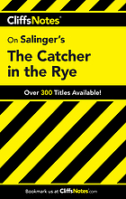 Cliffs notes : Salinger, Jerome David. The catcher in the rye.