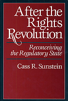 After the rights revolution : reconceiving the regulatory state