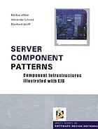 Server component patterns : component infrastructures illustrated with EJB