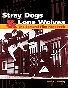 Stray dogs & lone wolves : the samurai film handbook