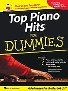 Top piano hits for dummies : the fun and easy way to start playing your favorite songs today!