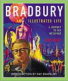 Bradbury : an illustrated life : a journey to far metaphor