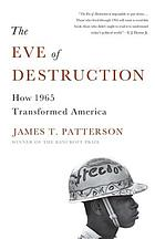 The eve of destruction : how 1965 transformed America