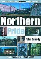 Northern pride : the very best of northern architecture from churches to chip shops