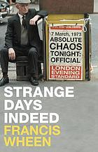 Strange days indeed : the golden age of paranoia