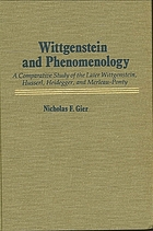 Wittgenstein and phenomenology : a comparative study of the later Wittgenstein, Husserl, Heidegger, and Merleau-Ponty